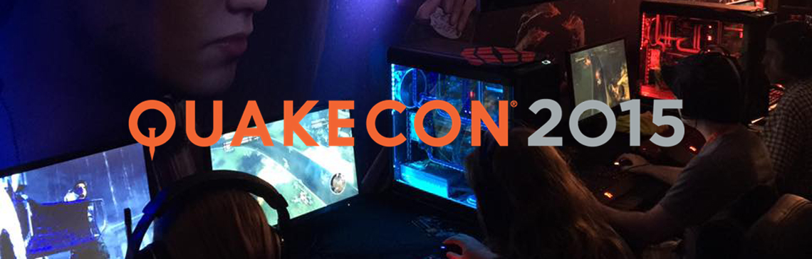 Bombshell: QuakeCon 2015 Wrap Up
